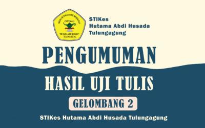 Pengumuman Hasil Uji Tulis Seleksi Masuk Gelombang 2 Penerimaan Mahasiswa Baru Tahun Akademik 2021/2022 STIKes Hutama Abdi Husada Tulungagung