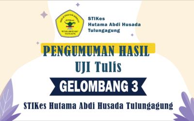 Pengumuman Hasil Uji Tulis Seleksi Masuk Gelombang 3 Penerimaan Mahasiswa Baru Tahun Akademik 2021/2022 STIKes Hutama Abdi Husada Tulungagung